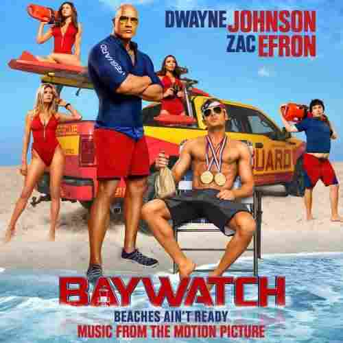 Baywatch (2017) English Album HQ Mp3 Songs Listen And Download